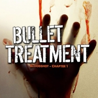 BULLET TREATMENT New Release Available 3-8-16