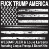 "Hip hop producer Wesdaruler hits hard with ""Fuck Trump America"""