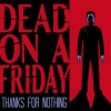 """Thanks For Nothing"" by Dead On A Friday; Full Album Stream Now Available!‏"