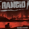 Rancid's New Album Trouble Maker Is Out Now!