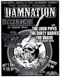 Damnation, Bloodjunkies, The Loud Pipes, The Dirty Babies, The Vague, Arcade Heros