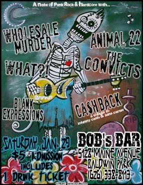Wholesale Murder, WHAT?!, Animal 22, The Convicts, CASHBACK, Blank Expressions