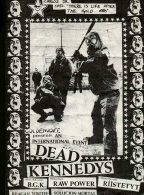 Dead Kennedys, BGK, Raw Power, Reagan Youth, Solucion Mortal, Riistetyt