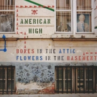 American High - 'Bones in the Attic, Flowers in the Basement'