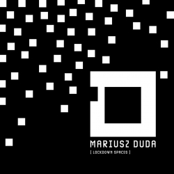 Mariusz Duda - 'Lockdown Spaces'