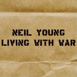 Neil Young - 'Living With War'