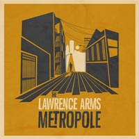 "New Release From Lawrence Arms ""Metropole"" On Epitaph"