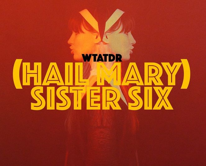 "Song Premiere: ""(Hail Mary) Sister Six"" by We Three And The Death Rattle"