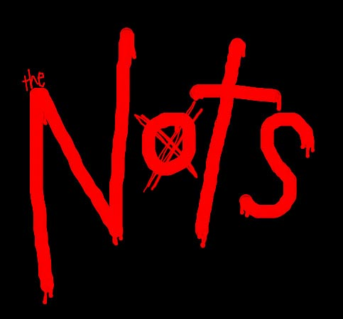 Nots, The