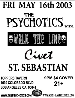 The Psychotics, Civet, Walk The Line, ST. Sebastian