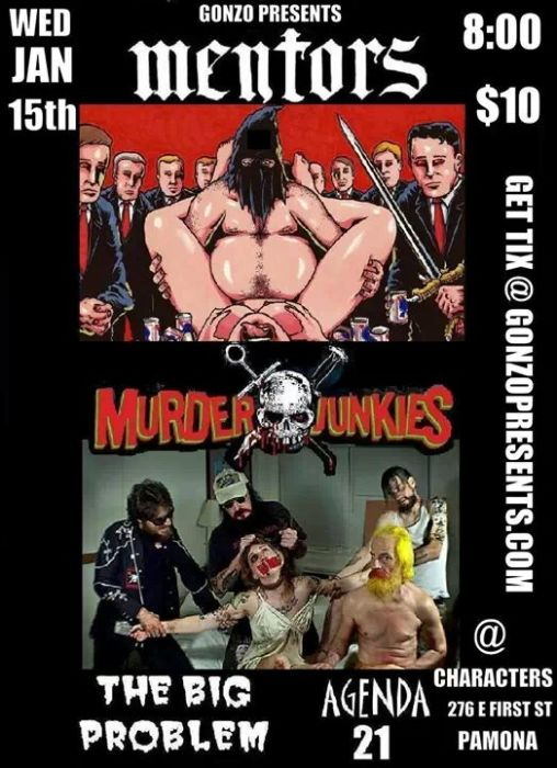 The Mentors, Murder Junkies, The Big Problem, Agent 21