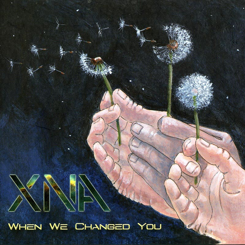 "XNA ""When We Changed You"""