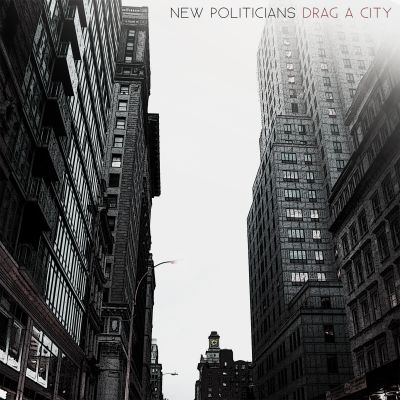 Drag A City EP by New Politicians