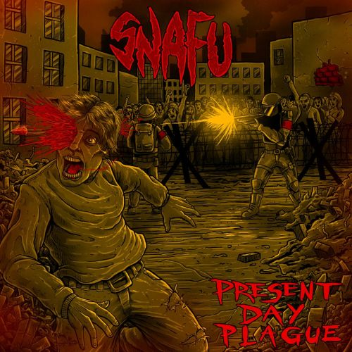 SNAFU - Present Day Plague