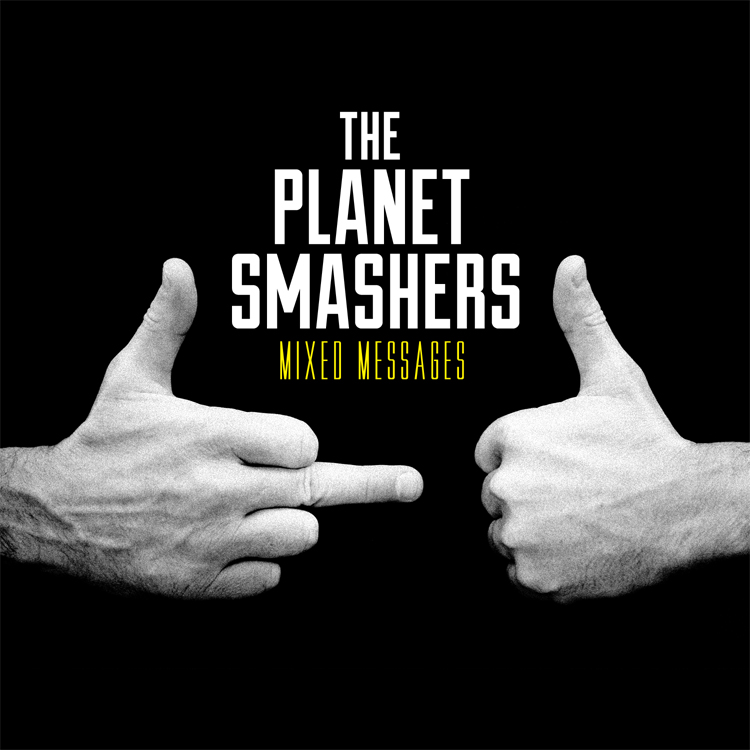 The Planet Smashers - Mixed Messages